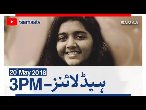 Samaa Headlines with Bulletin | 03 PM | SAMAA TV | 20 May 2018