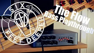 SIX FEET DEEPER - THE FLOW [Bass Playthrough] | Darkglass Alpha·Omega 900