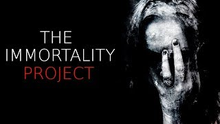 """The Immortality Project"" Creepypasta"