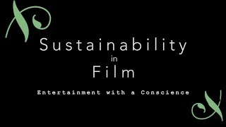 Sustainability in Film: Entertainment with a Conscience