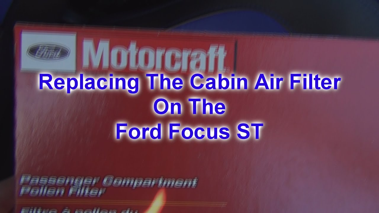 How to replace ford focus st cabin air filter