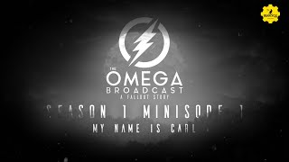 Minisode #1 - My Name Is Carl - The Omega Broadcast | A Fallout Story