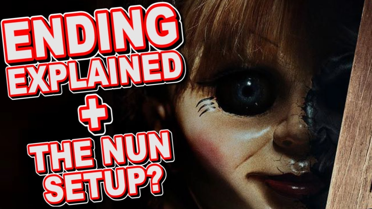 Annabelle 2 Creation Ending Explained Breakdown And The Nun Setup ...