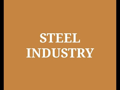 Iron and Steel Industry in India | India Steel Sector analysis