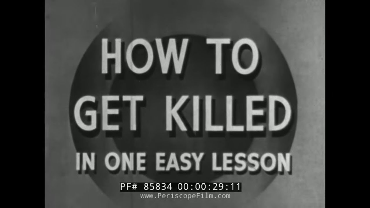 """U.S. ARMY TRAINING FILM """" HOW TO GET KILLED IN ONE EASY LESSON """""""