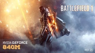 Battlefield 1 - Laptop gameplay & benchmark Nvidia | 840m | 940m |