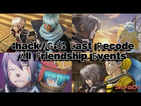 .hack//G.U. Last Recode: All Friendship Events (Max Affection Events)