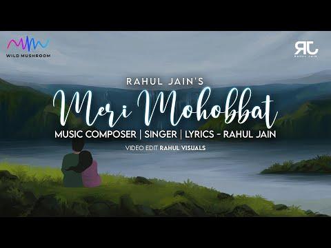 meri-mohobbat-|-rahul-jain-|-new-hindi-romantic-song-2021-|-first-release-2021