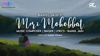 Meri Mohobbat (Rahul Jain) Mp3 Song Download
