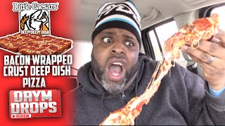 One of Daym Drops's most viewed videos: Little Caesars Bacon Wrapped Crust Deep Dish Pizza