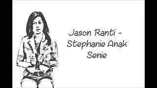 Jason Ranti   Stephanie Anak Senie (Lyric Video)