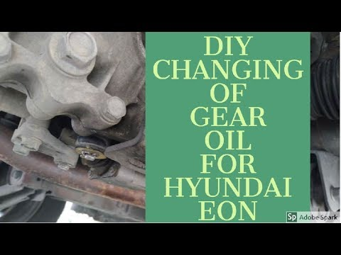 HOW TO CHANGE GEAR OIL FOR HYUNDAI EON