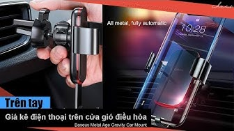 Trên tay giá kê điện thoại trên cửa gió điều hòa Baseus Metal Age Gravity Car Mout