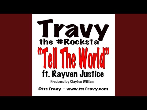 Tell the World (feat. Rayven Justice) (Original Mix)
