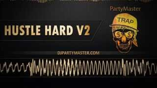 Partymaster Hustle Hard V2 Ft Big Russian Boss