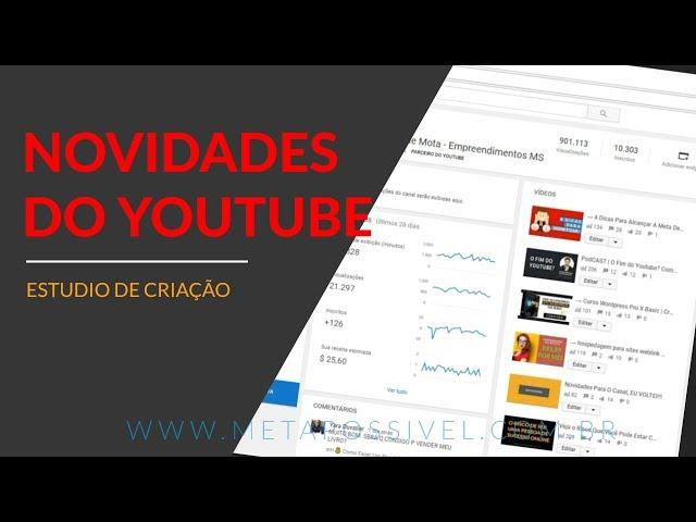 Novo Youtube - Novidades Sobre o Estúdio de Criação
