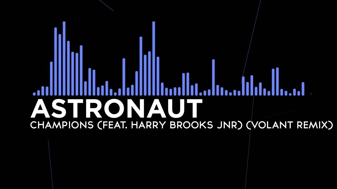 [Dubstep] Astronaut - Champions (feat. Harry Brooks JNR ...