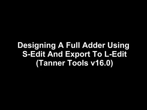 Full Adder Using S-Edit and Export to L-Edit