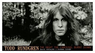 "[COVER] Todd Rundgren""The Night The Carousel Burnt Down"" (Something/Anything?)"