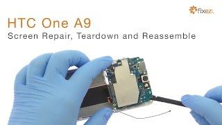 htc one a9 screen repair teardown and reassemble guide fixez com