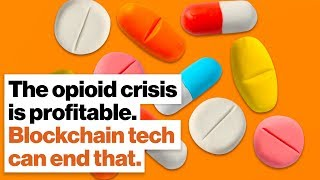 The opioid crisis is profitable. Blockchain tech can end that. | Brian Behlendorf