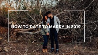 How to Date to Marry in 2019