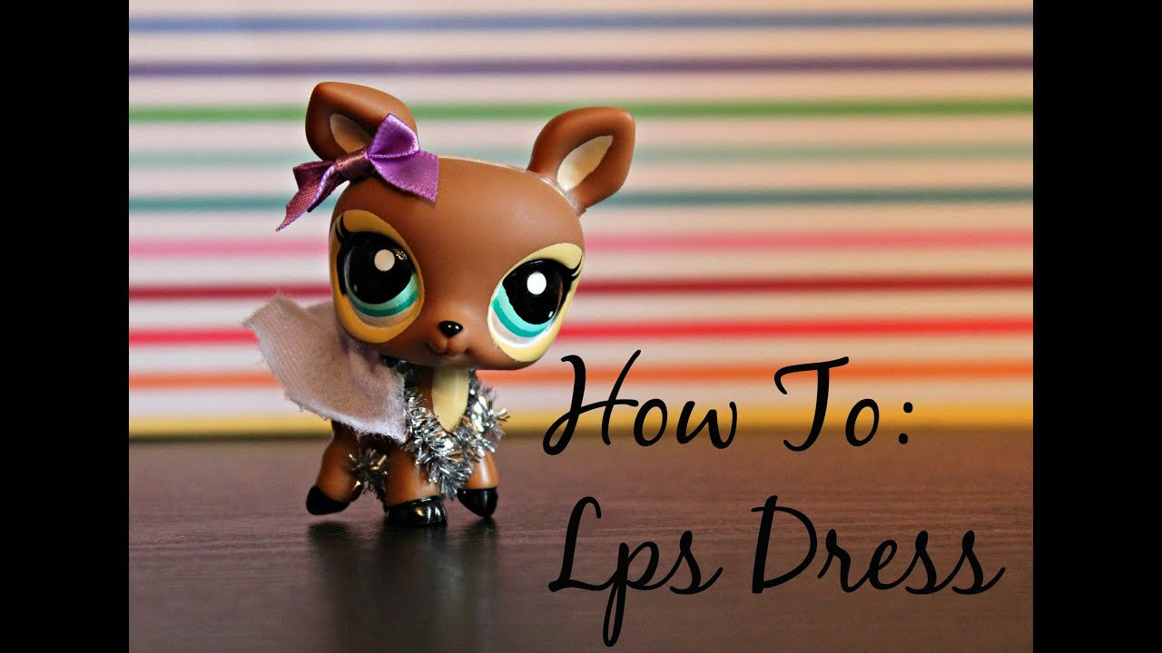 LPS: DIY Easy Dress For Your Littlest Pet Shop (NO SEW ...
