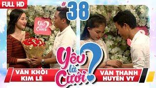 YÊU LÀ CƯỚI? | YLC #38 UNCUT | Bạn gái 'dụ' đi khách sạn – Viết đơn 'ép' yêu thay lời tỏ tình | 💙