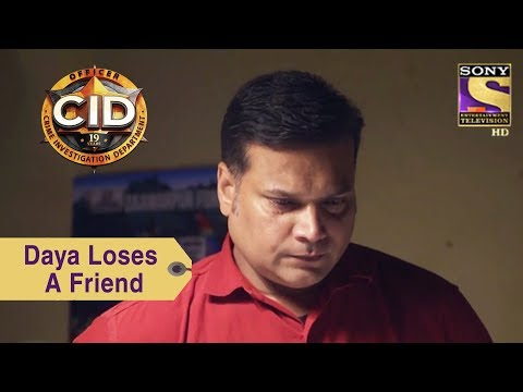 Your Favorite Character | Daya Loses A Friend | CID