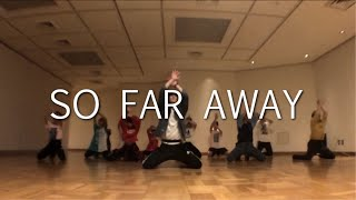 """ So Far Away ( feat.Jamie Scott & Romy Dya) Martin Garrix & David Guetta  / Choreography by Takuya"