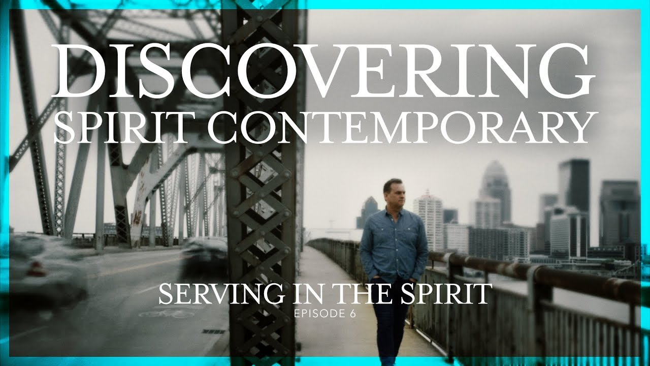 eafac8281 Discovering Spirit Contemporary - Serving in the Spirit - YouTube