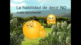 LA HABILIDAD DE DECIR NO. Audio documental