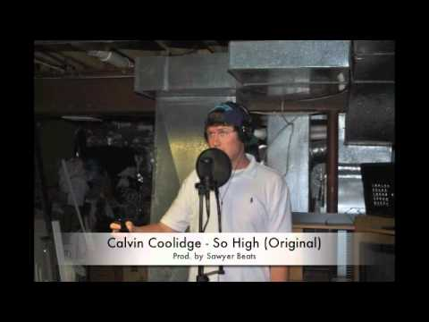 Calvin Coolidge - So High (Prod. by Sawyer Beats) State of the Union