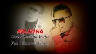 SARMAN WALLA - MALAYANG (Official Music Video)