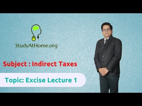20. Excise Lecture 1 - AY 2017-18 Indirect Taxes | by CA Raj