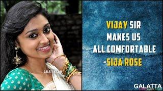 Bairavaa Special : Vijay sir makes us all comfortable - Sija Rose