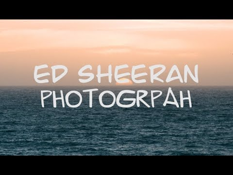 Ed Sheeran - Photograph(Lyrics)