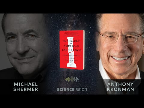 Michael Shermer with Anthony Kronman — The Assault on American Excellence