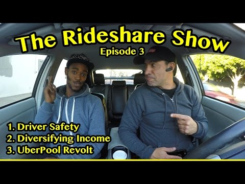 The Rideshare Show Episode 3: Driver Safety, Diversifying Income, UberPool Revolt