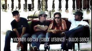 Vicente Garcia (Calor Urbano) - Dulce Sabor YouTube Videos