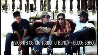 Vicente Garcia (Calor Urbano) - Dulce Sabor YouTube Videos