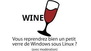 Wine - Installer des applications Windows sous Linux