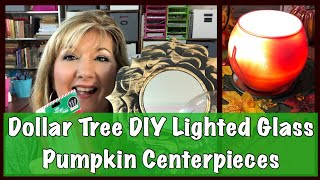 Dollar Tree DIY Lighted Glass Pumpkin Centerpieces