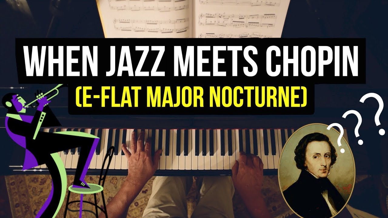 Jazz improvisation on the Chopin Nocturne in E-Flat ft
