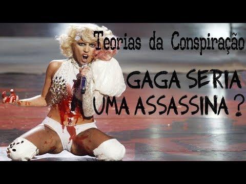Teorias da Conspiração - Gaga seria um assassina?