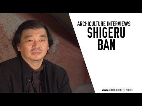 Shigeru Ban Archiculture Extras Interview