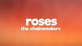 The Chainsmokers - Roses (Lyrics) ft. ROZES