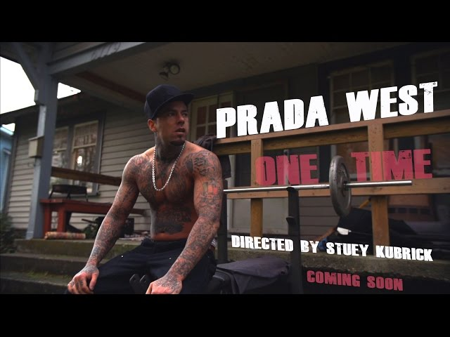 "Prada West - ""One Time"" - [Official Video] 2015"
