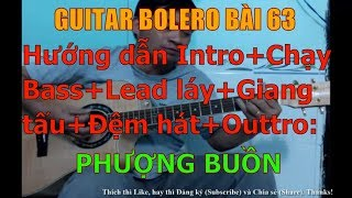 GUITAR BOLERO BÀI 63: PHƯỢNG BUỒN - Tone D (Hướng dẫn Intro+Chạy Bass+Lead láy+Giang tấu+Đệm hát)