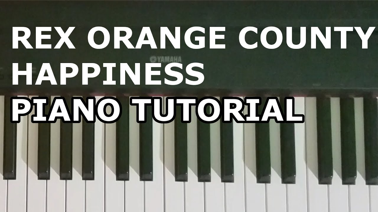 Happiness - Rex Orange County | PIANO TUTORIAL